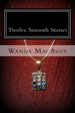 Twelve Smooth Stones inf book form!